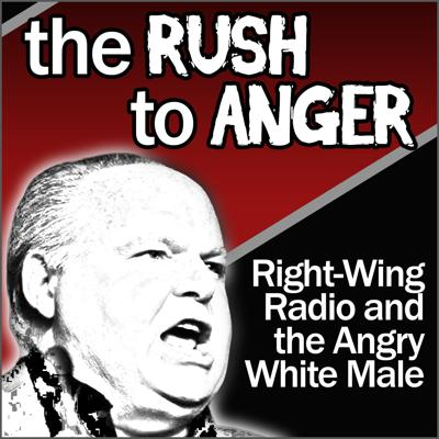 Cover art for The Rush to Anger: Right-Wing Radio and the Angry White Male