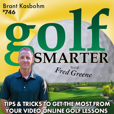 Cover art for Tips & Tricks to Get the Most From Your Online Video Golf Lessons with Brant Kasbohm