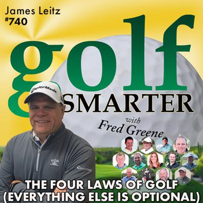 Cover art for The Four Laws of Golf (Everything Else is Optional) with James Leitz