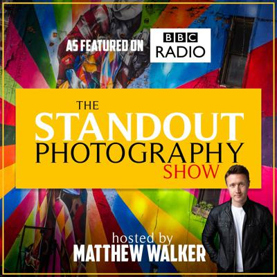 The Standout Photography Show with Matthew Walker