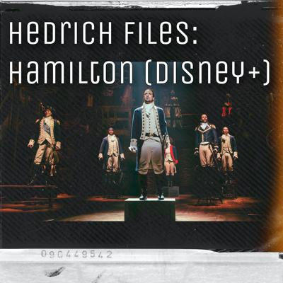 Cover art for Hedrich Files Historical Broadway Hip Hop Musicals Podcast- Hamilton Pt 1