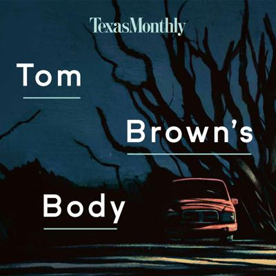 """Acclaimed true crime writer Skip Hollandsworth digs into a question that's been plaguing the small Texas town of Canadian for four years: What happened to Tom Brown? The popular high school senior disappeared on Thanksgiving eve of 2016. His whereabouts were unknown until two years later, when his body was found—but what happened to him is still a mystery. In the meantime, it seems everyone in town's become a suspect, including Tom's family, friends, the local sheriff, and a high-flying private investigator. Hollandsworth attempts to unravel the mystery that's torn this town apart.From the Texas Monthly team behind """"Boomtown""""—a popular eleven-part podcast series about the culture and economy of the West Texas oil fields—""""Tom Brown's Body"""" launches September 29 and is the first narrative true crime podcast series from Hollandsworth."""