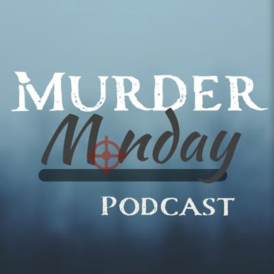 Murder Monday Podcast
