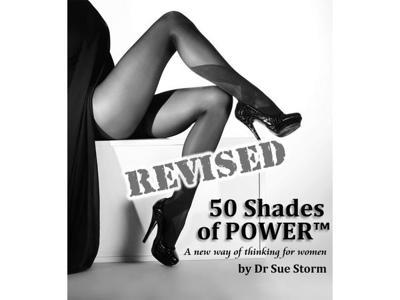 Cover art for 50 Shades of Power - A New Way of Thinking for Women - REVISED