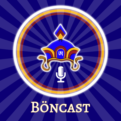 Böncast, a new podcast for the worldwide Bön community, is brought to you by The Door to Bön, which is the media wing of Yeru Bön Center. Yeru Bön Center is dedicated to preserving and practicing the authentic Tibetan YungDrung Bön tradition. Learn more at doortobon.org and yeruboncenter.org.