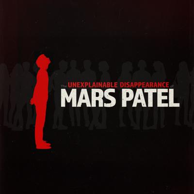 Cover art for S3 EP1: The Unexplainable Reappearance of Mars Patel