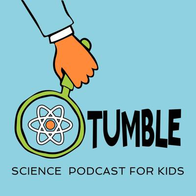 Exploring stories of science discovery. Tumble is a science podcast created to be enjoyed by the entire family. Hosted & produced by Lindsay Patterson (science journalist) & Marshall Escamilla (teacher). Visit www.tumblepodcast.com for more information and educational content.