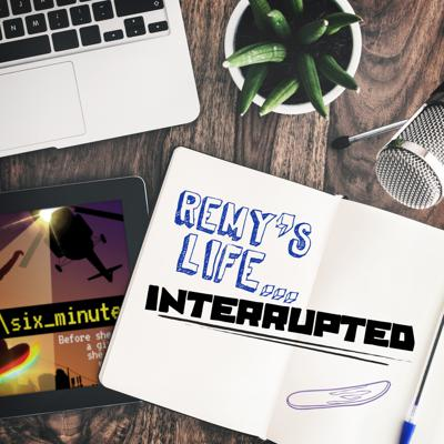 Cover art for Remy's Life Interrupted: EP74