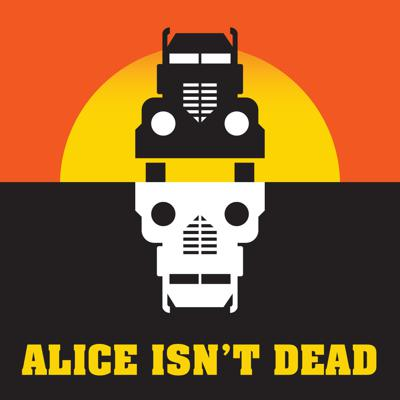 Cover art for More Alice Isn't Dead and a brand new podcast!