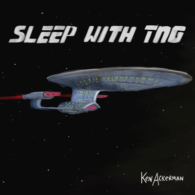 Cover art for 890 - When the Bough Bows at Art Camp | Sleep With TNG