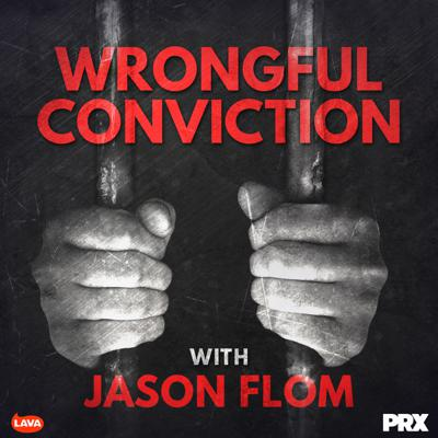 Cover art for Wrongful Conviction with Jason Flom - Pierre Rushing