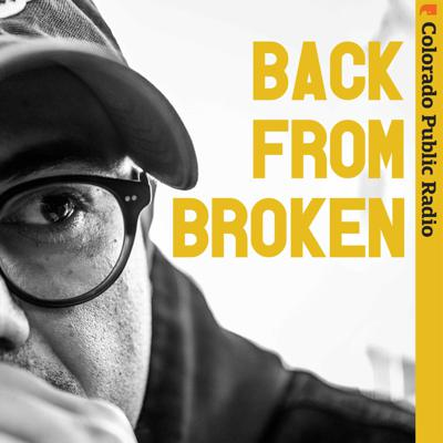 Back From Broken is an interview series about what it takes to recover from the biggest challenge of your life -- and what others can learn from your adversity. Colorado Public Radio's Vic Vela, an award-winning journalist who's also a recovering drug addict, hosts the podcast.  Vic talks with guests about challenges like substance abuse, mental illness, gambling addiction and post-traumatic stress disorder. Each story describes the highest highs, the darkest moments and what it takes to make a comeback. It's a raw, empathetic show that's ultimately about hope -- and how recovery is possible.