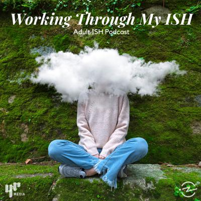 Cover art for Working Through My ISH (ft. Therapy Tinder & Anxiety Attacks)