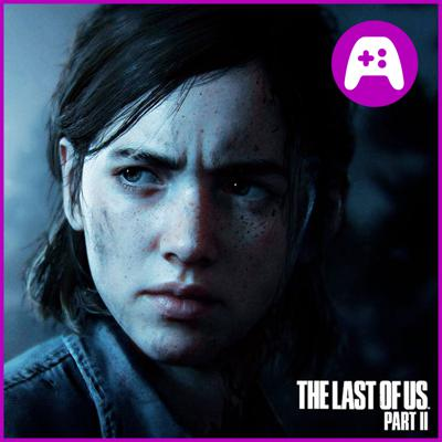Cover art for The Last of Us 2 Made Me Angry - What's Good Games (Ep. 167)