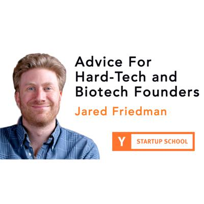 Cover art for Advice for Hard-tech and Biotech Founders by Jared Friedman