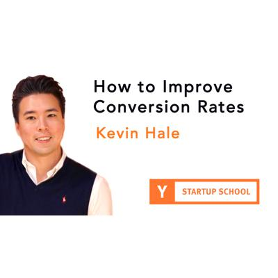 Cover art for How to Improve Conversion Rates by Kevin Hale