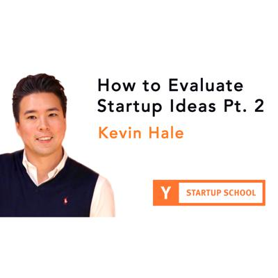 Cover art for Evaluating Startup Ideas Pt. 2 by Kevin Hale