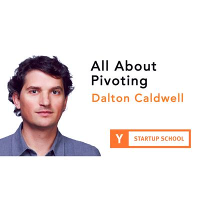 Cover art for All About Pivoting by Dalton Caldwell