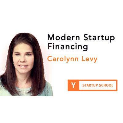 Cover art for Modern Startup Financing by Carolynn Levy
