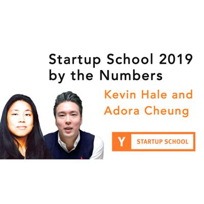 Cover art for Startup School 2019 by the Numbers by Kevin Hale and Adora Cheung