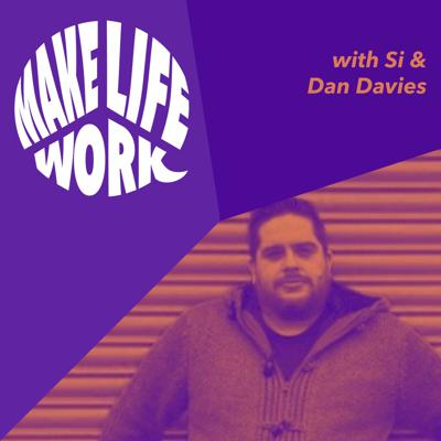Cover art for Make Life Work with Dan Davies