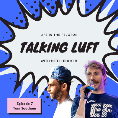 Cover art for Talking Luft! with Tom Southam. Ep. 7