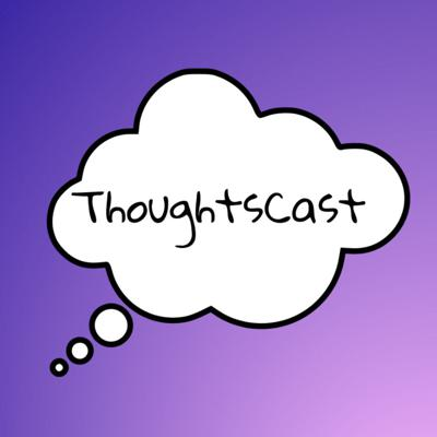 ThoughtsCast