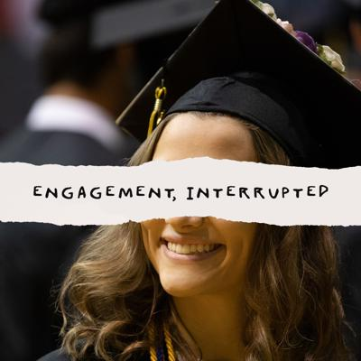 Engagement, Interrupted