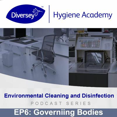 Cover art for Basic Understanding of Governing Bodies - Diversey Hygiene Academy - EP6
