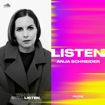 Cover art for Anja Schneider — #YOUCANSTILLLISTEN Mix Series #7