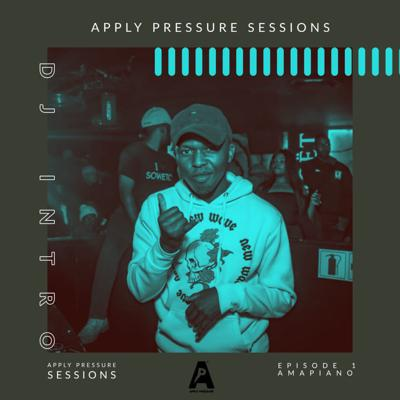 Cover art for Apply Pressure Sessions- Episode 1 with Dj Intro(Amapiano)