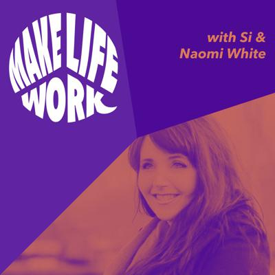 Cover art for Make Life Work with Naomi White