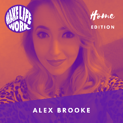 Cover art for Make Life Work with Alex Brooke