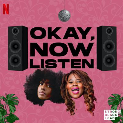 Okay, Now Listen is a bi-weekly podcast hosted by Scottie Beam and Sylvia Obell. They share what's on their minds, what they're binging and what's blowing up their timelines. Brought to you by Netflix and Strong Black Lead.