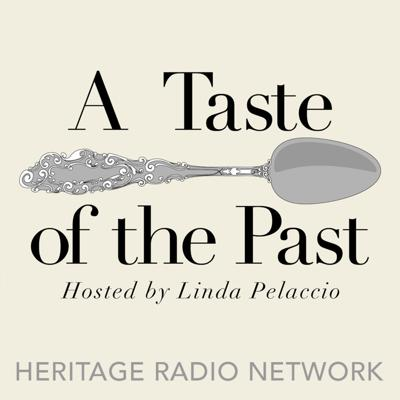 Linda Pelaccio, a culinary historian, takes a weekly journey through the history of food on A Taste of the Past. Tune in for interviews with authors, scholars and culinary chroniclers who discuss food culture from ancient Mesopotamia and Rome to the grazing tables and deli counters of today. Each week Linda explores the lively link between food cultures of the present and past.