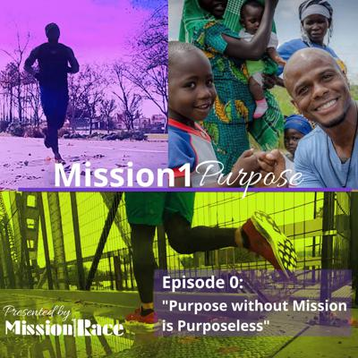 Cover art for Episode 0: Purpose without Mission is Purposeless