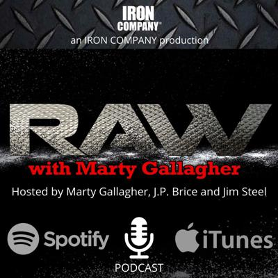 RAW with Marty Gallagher | IRON COMPANY®