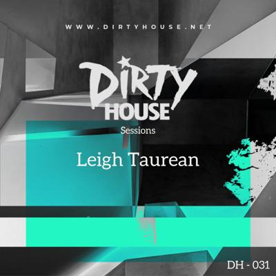 Cover art for Dirty House Sessions 031 - Leigh Taurean