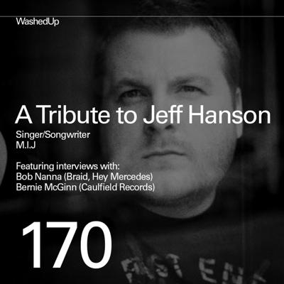 Cover art for #170 - A Tribute to Jeff Hanson (Singer, Songwriter, M.I.J)