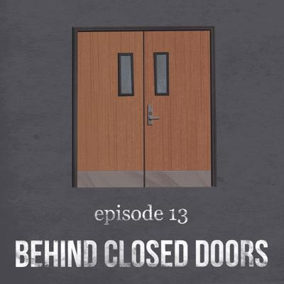 Cover art for Behind Closed Doors   13