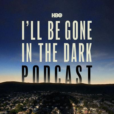 Cover art for Introducing HBO's I'll Be Gone In The Dark Podcast