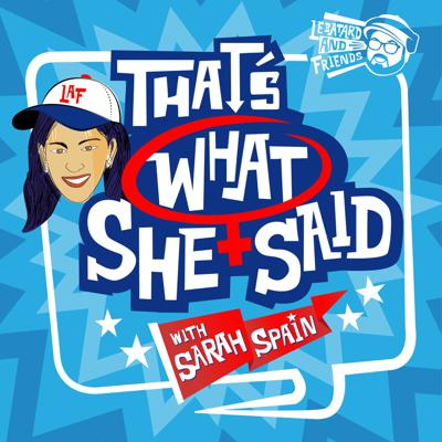 That's What She Said with Sarah Spain
