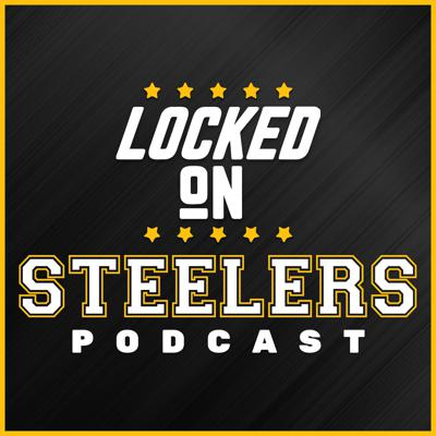 Locked On Steelers – Daily Podcast On The Pittsburgh Steelers