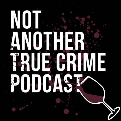 Not Another True Crime Podcast