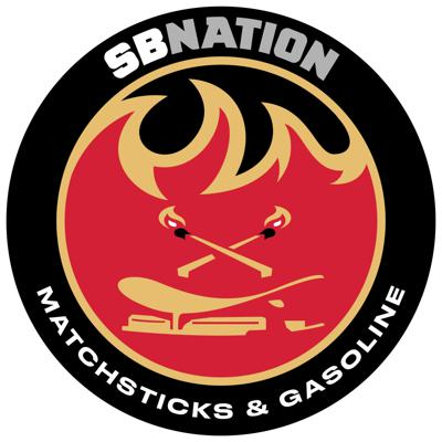 Matchsticks & Gasoline: for Calgary Flames fans