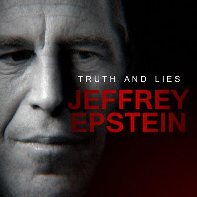 Cover art for Trailer: Introducing 'Truth and Lies: Jeffrey Epstein'