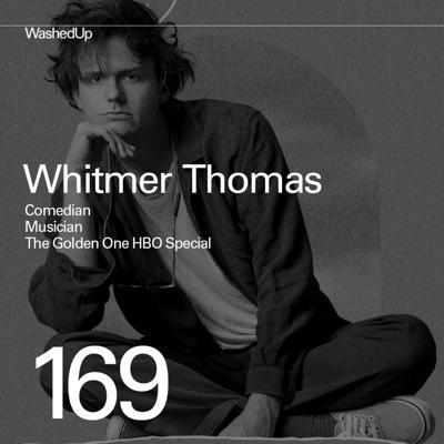 Cover art for #169 - Whitmer Thomas (Comedian, Musician, The Golden One HBO Special)