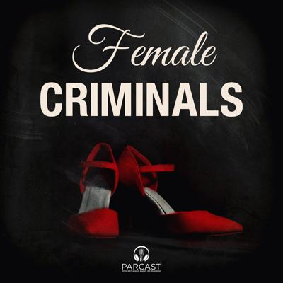The true crime podcast where women aren't just the victims. Every week, we examine the psychology, motivations, and atrocities of female felons. New episodes come out every Wednesday. Female Criminals is a production of Cutler Media and part of the Parcast Network.