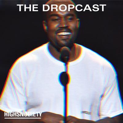 Cover art for The Dropcast 116: What Will Kanye West's YEEZY Toothpaste Taste Like?
