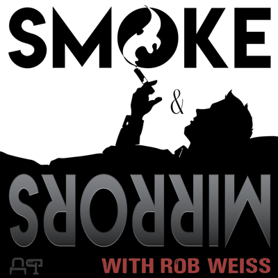 Smoke & Mirrors with Rob Weiss